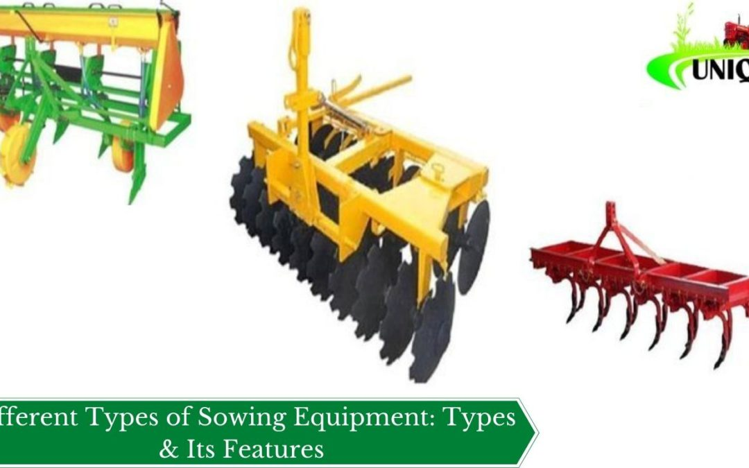 Different Types of Sowing Equipment: Types & Its Features