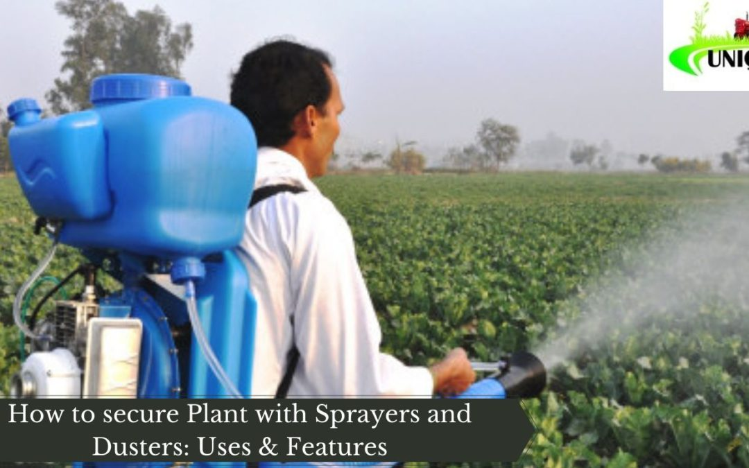 How to secure Plant with Sprayers and Dusters: Uses & Features